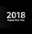 2018 happy new year background with silver vector image