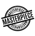 masterpiece rubber stamp vector image