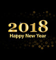 2018 happy new year background with gold vector image