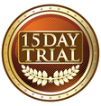 Fifteen Day Trial Gold Label vector image vector image