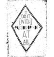 Fresch motivational grunge poster Vintage vector image
