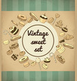 vintage sweet products and desserts template vector image