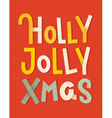 holly jolly xmas lettering vector image vector image