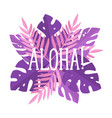 aloha lettering violet and pink beautiful art vector image