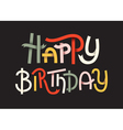 Happy Birthday Colorful typographic poster Happy l vector image vector image