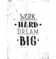 Quote Work hard dream big vector image
