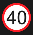maximum speed limit 40 sign flat icon vector image