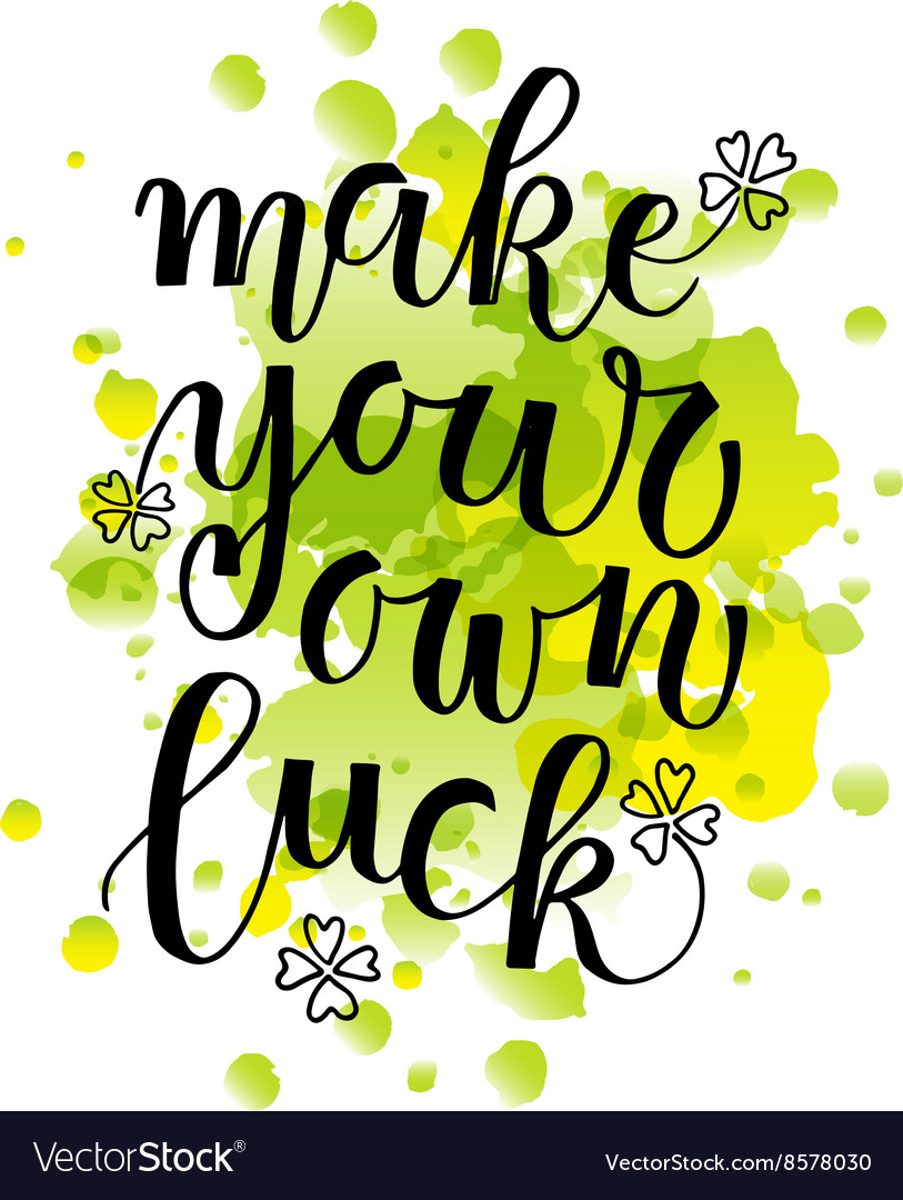 Make your own luck lettering typography vector