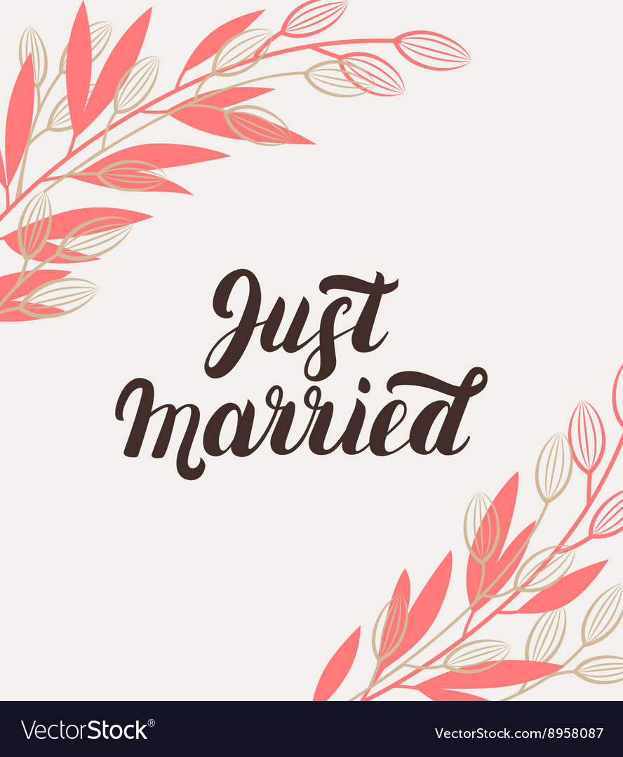 Just married hand lettering with branches vector