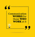 Inspirational motivational quote Communication vector image