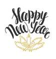 with hand drawn text Happy New Year Christmas vector image
