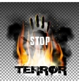 Stop terror hand in the fire smoke vector image
