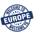 welcome to europe blue round vintage stamp vector image