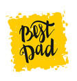 greeting best dad happy fathers day vector image