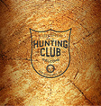 Hunting club badges logos and labels for any use vector image