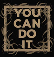You Can Do It Poster vector image
