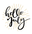 Hello july lettering print vector image