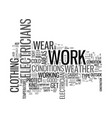 what electricians should wear text word cloud vector image
