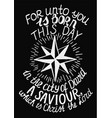 biblical christmas lettering for unto you is born vector image