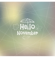 Hello November blurred background vector image