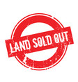 land sold out rubber stamp vector image