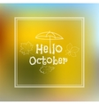 Hello October blurred background vector image