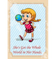 She got the whole world in her hands vector image