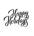 Happy Holiday Calligraphy Greeting Card Black vector image