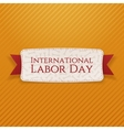 International Labor Day realistic Banner with Text vector image