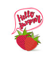hello summer strawberry comic text bubble vector image