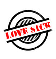 love sick rubber stamp vector image