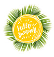 hello summer time sun eco lettering text palm vector image
