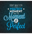inspiration quote on abstract dark background vector image