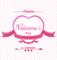 Valentines Day with full pink heart isolated on vector image