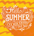 Hello summer I have been waiting for you Hand vector image vector image