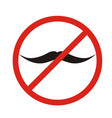no mustaches icon man mustaches prohibition no vector image