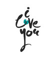 hand written phrase i love you vector image