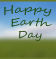 digitally generated happy earth day on blur back vector image