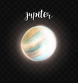 Realistic glowing Jupiter planet Isolated Glow vector image