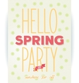 Hello spring party quote poster vector image