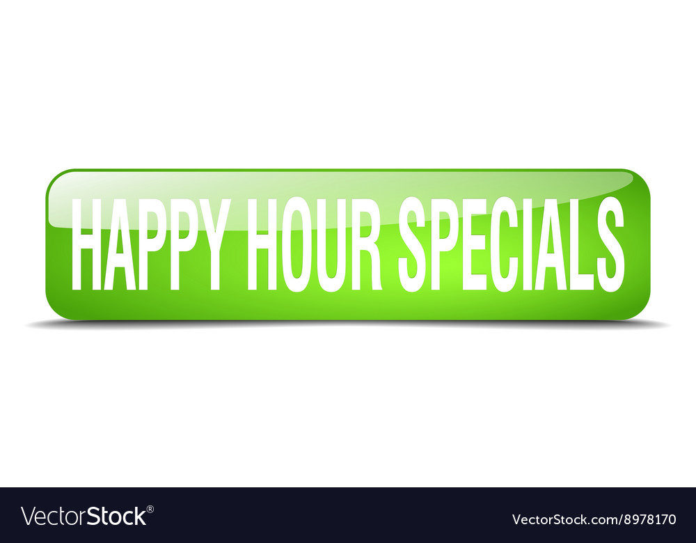 Happy hour specials green square 3d realistic vector