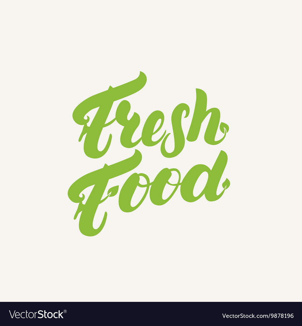 Fresh food hand written lettering logotype label vector