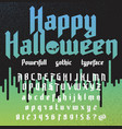 happy halloween new powerfull gothic typeface vector image
