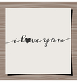 i love you vintage text design paper on wood vector image vector image