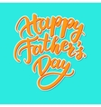 Happy Fathers Day card with handwritten vector image