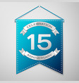 blue pennant with inscription fifteen years vector image