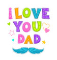 i love you dad vector image