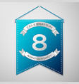 blue pennant with inscription eight years vector image