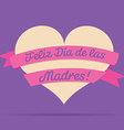 Spanish Happy Mothers Day heart with ribbon card vector image