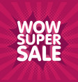 wow super sale banner in retro background vector image